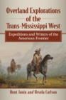 Overland Explorations of the Trans-Mississippi West : Expeditions and Writers of the American Frontier - eBook