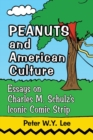 Peanuts and American Culture : Essays on Charles M. Schulz's Iconic Comic Strip - Book