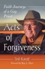 Acts of Forgiveness : Faith Journeys of a Gay Priest - Book