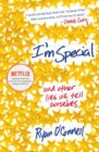 I'm Special : And Other Lies We Tell Ourselves - Book