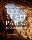 Official Guide to Texas State Parks and Historic Sites : New Edition - Book