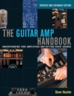The Guitar Amp Handbook : Understanding Tube Amplifiers and Getting Great Sounds - Book