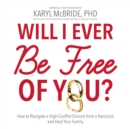 Will I Ever Be Free of You? - eAudiobook