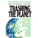 Trashing the Planet : How Science Can Help Us Deal with Acid Rain, Depletion of the Ozone, and Nuclear Waste (among Other Things) - eAudiobook