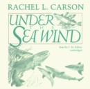 Under the Sea Wind : A Naturalist's Picture of Ocean Life - eAudiobook