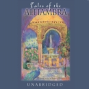 Tales of the Alhambra : A Series of Tales and Sketches of the Moors and Spaniards - eAudiobook