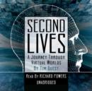 Second Lives : A Journey through Virtual Worlds - eAudiobook