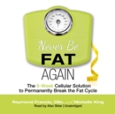 Never Be Fat Again - eAudiobook