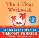 The 4-Hour Workweek, Expanded and Updated : Escape 9-5, Live Anywhere, and Join the New Rich - eAudiobook