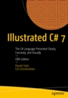 Illustrated C# 7 : The C# Language Presented Clearly, Concisely, and Visually - eBook