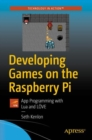 Developing Games on the Raspberry Pi : App Programming with Lua and LOEVE - Book