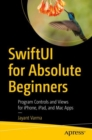 SwiftUI for Absolute Beginners : Program Controls and Views for iPhone, iPad, and Mac Apps - eBook