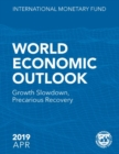 World Economic Outlook, April 2019 : Growth Slowdown, Precarious Recovery - Book