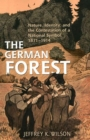 The German Forest : Nature, Identity, and the Contestation of a National Symbol, 1871-1914 - Book
