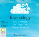 Inventology : How We Dream Up Things That Change the World - Book