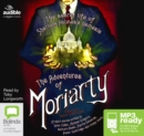The Adventures of Moriarty : The Secret Life of Sherlock Holmes's Nemesis - Book
