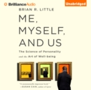 Me, Myself, and Us : The Science of Personality and the Art of Well-Being - eAudiobook