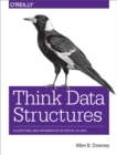 Think Data Structures : Algorithms and Information Retrieval in Java - eBook