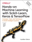 Hands-on Machine Learning with Scikit-Learn, Keras, and TensorFlow : Concepts, Tools, and Techniques to Build Intelligent Systems - Book