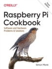 Raspberry Pi Cookbook : Software and Hardware Problems and Solutions - Book