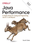 Java Performance : In-depth Advice for Tuning and Programming Java 8, 11, and Beyond - Book