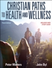 Christian Paths to Health and Wellness - Book
