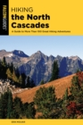 Hiking the North Cascades : A Guide to More Than 100 Great Hiking Adventures - eBook