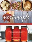 Sweet Maple : Backyard Sugarmaking from Tap to Table - eBook