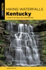 Hiking Waterfalls Kentucky : A Guide to the State's Best Waterfall Hikes - eBook