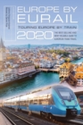 Europe by Eurail 2020 : Touring Europe by Train - Book