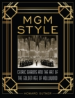 MGM Style : Cedric Gibbons and the Art of the Golden Age of Hollywood - Book