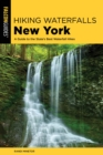 Hiking Waterfalls New York : A Guide To The State's Best Waterfall Hikes - eBook