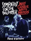 Sympathy for the Drummer : Why Charlie Watts Matters - Book
