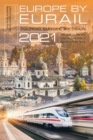 Europe by Eurail 2021 : Touring Europe by Train - Book