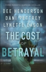 The Cost of Betrayal : Three Romantic Suspense Novellas - eBook