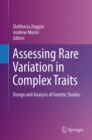 Assessing Rare Variation in Complex Traits : Design and Analysis of Genetic Studies - Book