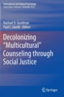 "Decolonizing ""Multicultural"" Counseling through Social Justice - Book"