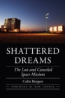 Shattered Dreams : The Lost and Canceled Space Missions - Book
