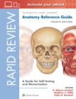 Rapid Review: Anatomy Reference Guide : A Guide for Self-Testing and Memorization - Book