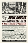 The Comics of Julie Doucet and Gabrielle Bell : A Place inside Yourself - Book