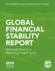 Global Financial Stability Report, April 2019 : Vulnerabilities in a Maturing Credit Cycle - Book