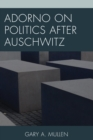 Adorno on Politics after Auschwitz - eBook
