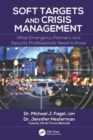 Soft Targets and Crisis Management : What Emergency Planners and Security Professionals Need to Know - Book