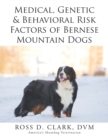 Medical, Genetic & Behavioral Risk Factors of Bernese Mountain Dogs - eBook