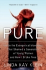Pure : Inside the Evangelical Movement That Shamed a Generation of Young Women and How I Broke Free - Book