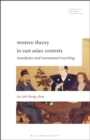 Western Theory in East Asian Contexts : Translation and Transtextual Rewriting - Book