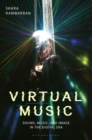 Virtual Music : Sound, Music, and Image in the Digital Era - Book
