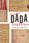 Dada Magazines : The Making of a Movement - Book