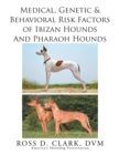 Medical, Genetic & Behavioral Risk Factors of Ibizan Hounds and Pharoah Hounds - eBook