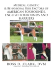 Medical, Genetic & Behavioral Risk Factors of American Foxhounds, English Foxhounds and Harriers - eBook